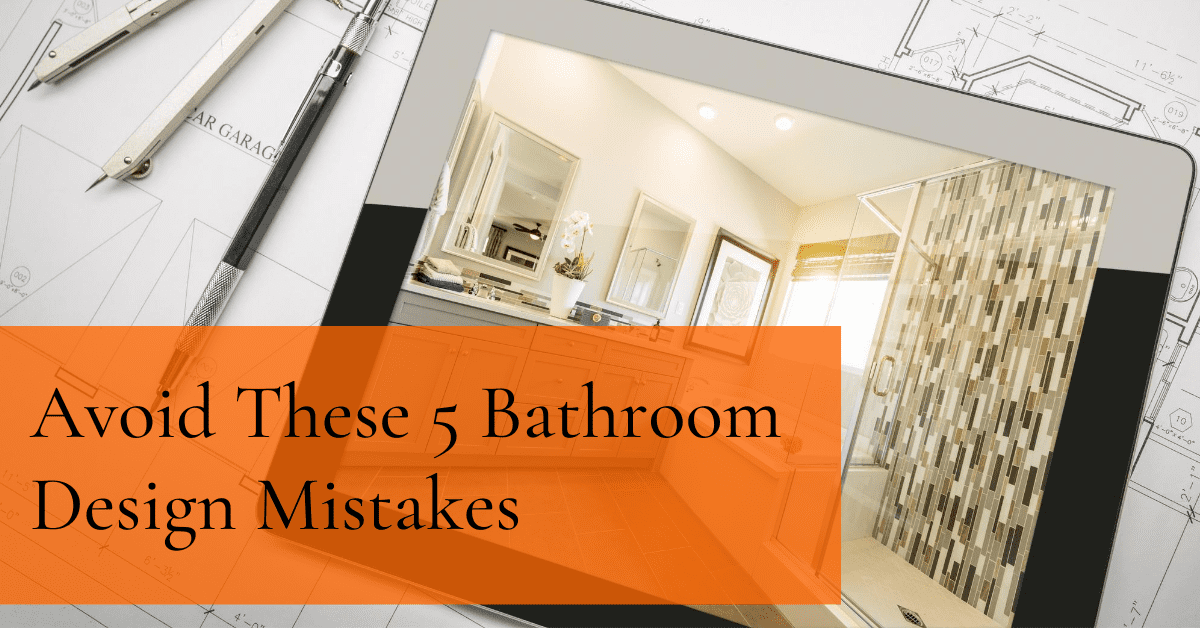 New Bathroom? Avoid These 5 Bathroom Design Mistakes