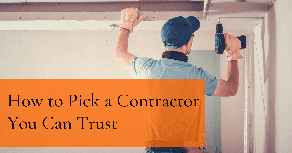 How to Pick a Contractor You Can Trust