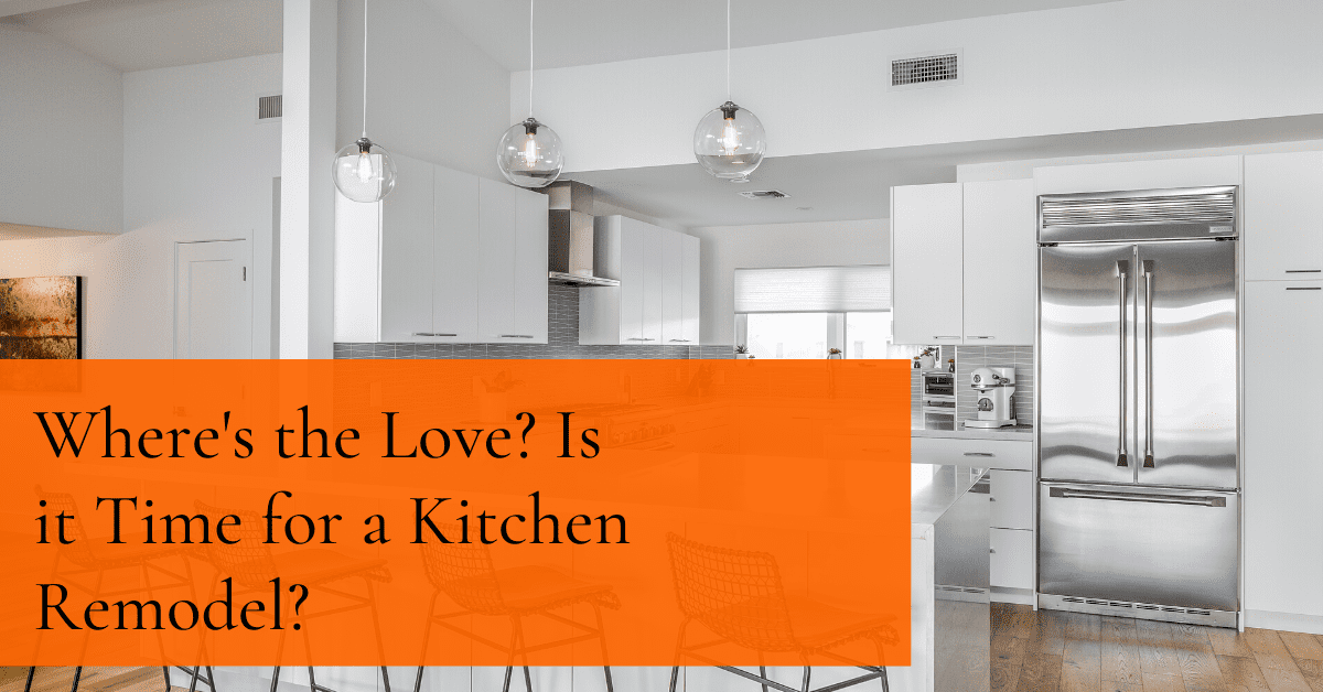 Fallen Out of Love with Your Kitchen? It May Be Time for a Remodel